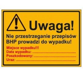 UWAGA! NIE PRZESTRZEGANIE PRZEPISÓW BHP PROWADZI DO WYPADKU (319-75)