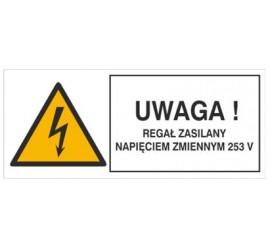 Znak uwaga! Regał zasilany napięciem zmiennym 253V (330-18)