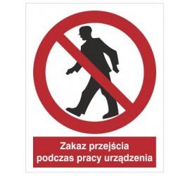 Znak zakaz przejścia podczas pracy urządzenia (602-01)