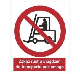 Znak zakaz ruchu urządzeń do transportu poziomego (604)