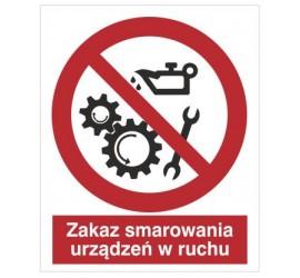 Znak zakaz smarowania urządzeń w ruchu (618)