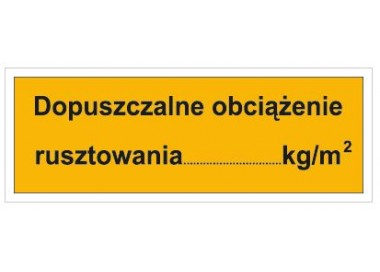 Dopuszczalne obciążenie rusztowania: …KG/M2 (853-02)