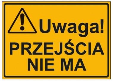 UWAGA! PRZEJŚCIA NIE MA (319-01)