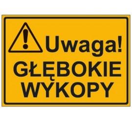 UWAGA! GŁĘBOKIE WYKOPY...