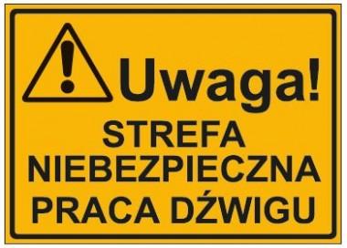 UWAGA! STREFA NIEBEZPIECZNA PRACY DŹWIGU (319-13)