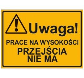 UWAGA! PRACE NA WYSOKOŚCI PRZEJŚCIA NIE MA (319-27)