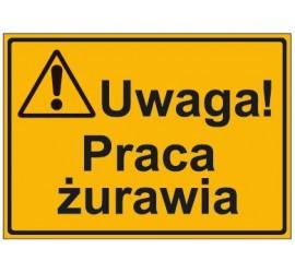 UWAGA! PRACA ŻURAWIA (319-35)