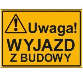 UWAGA! WYJAZD Z BUDOWY (319-45)