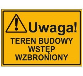 UWAGA! TEREN BUDOWY WSTĘP WZBRONIONY (319-63)