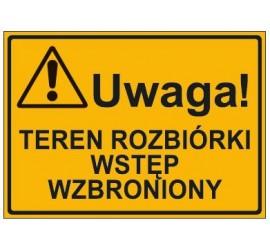 UWAGA! TEREN ROZBIÓRKI WSTĘP WZBRONIONY (319-67)