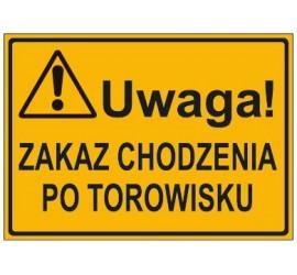 UWAGA! ZAKAZ CHODZENIA PO TOROWISKU (319-68)